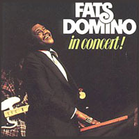 Обложка альбома «In Concert» (Fats Domino, 2006)