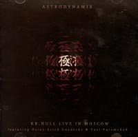 Обложка альбома «K.K. Null. Live In Moscow. Astrodynamix» (2002)