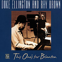Обложка альбома «Duke Ellington. Ray Brown. This One's For Blanton» (Duke Ellington, Ray Brown, 1994)