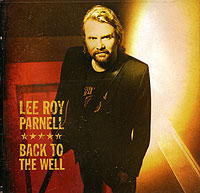 Обложка альбома «Back To The Well» (Lee Roy Parnell, 2006)