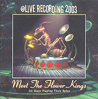 Обложка альбома «Live Recording 2003. Meet The Flower Kings» (The Flower Kings, 2003)