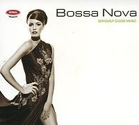Обложка альбома «Seriously Good Music. Bossa Nova» (2006)