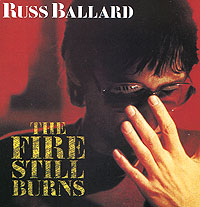 Обложка альбома «The Fire Still Burns» (Russ Ballard, 1985)