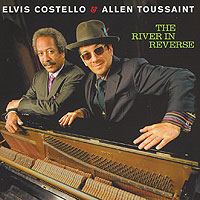 Обложка альбома «Elvis Costello And Allen Toussaint. The River In Reverse» (Elvis Costello, Allen Toussaint, 2006)