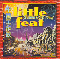 Обложка альбома «Chinese Work Songs» (Little Feat, 2001)