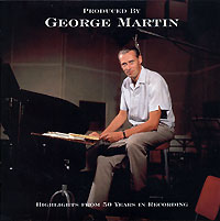 Обложка альбома «Produced By George Martin. Highlights Of 50 Years» (George Martin, 2006)