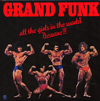 Обложка альбома «All The Girls In The World Beware» (Grand Funk Railroad, 1974)