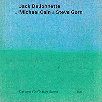 Обложка альбома «Dancing With Nature Spirits» (Jack DeJohnette, 2006)