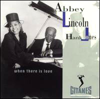 Обложка альбома «Abbey Lincoln & Hank Jones. When There Is Love» (Abbey Lincoln, Hank Jones, 2006)