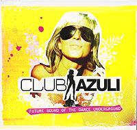 Обложка альбома «Azuli Club 02. Future Sound Of The Dance Underground» (2006)