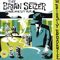 Обложка альбома «The Brian Setzer Orchestra. The Dirty Boogie» (2002)