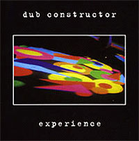 Обложка альбома «Experience» (Dub Constructor, 2006)