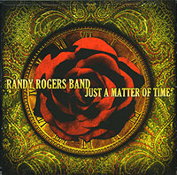 Обложка альбома «Just A Matter Of Time» (Randy Rogers Band, 2006)