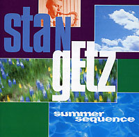 Обложка альбома «Summer Sequence» (Stan Getz, 1999)