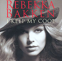 Обложка альбома «I Keep My Cool» (Rebekka Bakken, 2006)