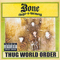 Обложка альбома «Thug World Order» (Bone Thugs-N-Harmony, 2002)