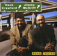 Обложка альбома «Hank Crawford. Jimmy McGriff. Road Tested» (Hank Crawford, Jimmy McGriff, 1997)