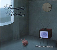 Обложка альбома «Romantic Melodies. Chillout Tears» (2006)