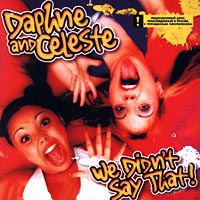 Обложка альбома «We Didn't Say That» (Daphne And Celeste, 2000)