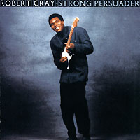 Обложка альбома «Strong Persuader» (The Robert Cray Band, 1986)