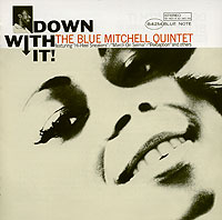 Обложка альбома «Down With It» (Blue Mitchell, 2006)