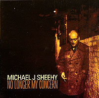 Обложка альбома «No Longer My Concern» (Michael J Sheehy, 2005)