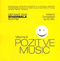 Обложка альбома «Pozitive Music. Volum 2. Mixed & Compilated By DJ AXL» (DJ AXL, 2004)