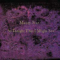 Обложка альбома «So Tonight That I Might See» (Mazzy Star, 1993)