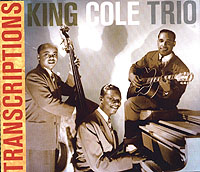 Обложка альбома «Transcriptions» (King Cole Trio, 2005)