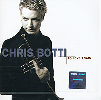 Обложка альбома «To Love Again. The Duets» (Chris Botti, 2006)