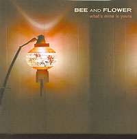 Обложка альбома «What's Mine Is Yours» (Bee And Flower, 2006)