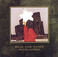 Обложка альбома «Spleen And Ideal» (Dead Can Dance, 2005)