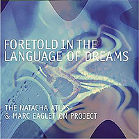 Обложка альбома «Natacha Atlas & Marc Eagleton. Foretold In a Language Of Dreams» (Natasha Atlas, Marc Eagleton, 2004)