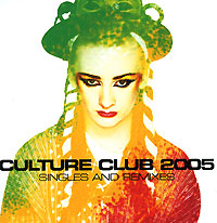 Обложка альбома «Culture Club 2005. Singles And Remixes» (2005)