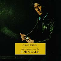 Обложка альбома «Close Watch — An Introduction» (John Cale, 1999)