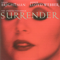 Обложка альбома «Surrender: The Unexpected Songs» (Sarah Brightman, Andrew Lloyd Webber, 1995)