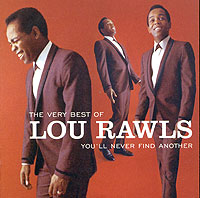Обложка альбома «The Very Best Of Lou Rawls: You,Ll Never Find Another» (Lou Rawls, 2006)