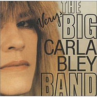 Обложка альбома «The Very Big Carla Bley Band» (Carla Bley, 2006)