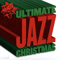 Обложка альбома «Various Artists. Ultimate Jazz Christmas» (2006)