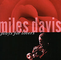 Обложка альбома «Plays For Lovers» (Miles Davis, 2006)