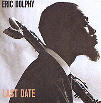 Обложка альбома «Eric Dolphy. Last Date» (Eric Dolphy, 2006)