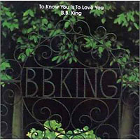 Обложка альбома «To Know You Is To Love You» (B.B. King, 2006)