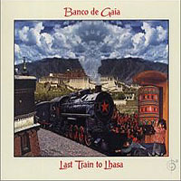 Обложка альбома «Last Train To Lhasa» (Banco De Gaia, 2006)