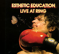 Обложка альбома «Live At Ring» (Esthetic Education, 2006)