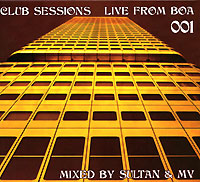 Обложка альбома «Club Sessions. Live From Boa 001. Mixed By Sultan & MV» (2006)
