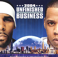 Обложка альбома «R. Kelly & Jay-Z. Unfinished Business 2004» (R. Kelly, Jay-Z, 2004)