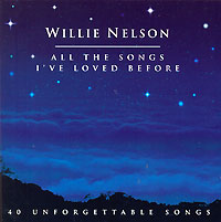 Обложка альбома «All The Songs I've Loved Before» (Willie Nelson, 2001)
