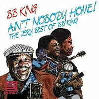 Обложка альбома «Ain't Nobody Home. The Very Best Of B.B. King» (B.B. King, 2006)