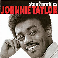 Обложка альбома «Stax Profiles. Johnnie Taylor» (Johnnie Taylor, 2006)