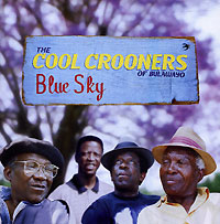 Обложка альбома «Blue Sky» (The Cool Crooners Of Bulawayo, 2005)